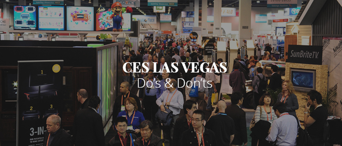 CES LAS VEGAS – Do's & Don'ts