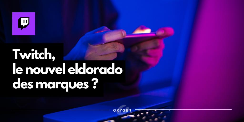 Twitch et stratégie social média, le nouvel eldorado des marques ?